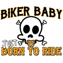 Body baby biker born to ride
